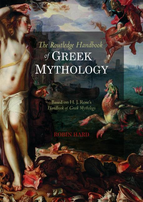 The Routledge Handbook of Greek Mythology Based on H.J. Rose's Handbook of Greek Mythology book cover
