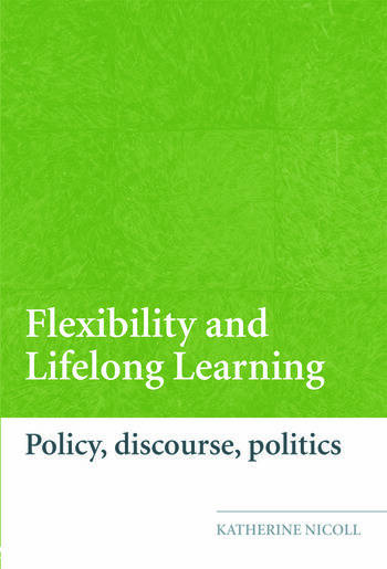 Flexibility and Lifelong Learning Policy, Discourse, Politics book cover