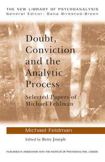 Doubt, Conviction and the Analytic Process Selected Papers of Michael Feldman book cover