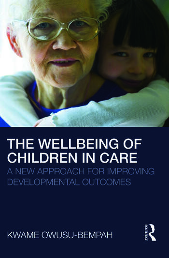 The Wellbeing of Children in Care A New Approach for Improving Developmental Outcomes book cover