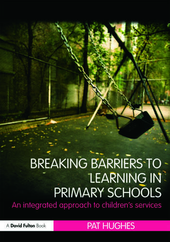 Breaking Barriers to Learning in Primary Schools An Integrated Approach to Children's Services book cover