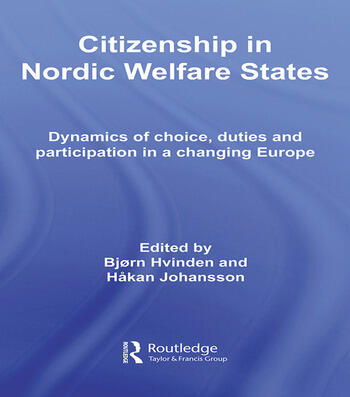 Citizenship in Nordic Welfare States Dynamics of Choice, Duties and Participation In a Changing Europe book cover