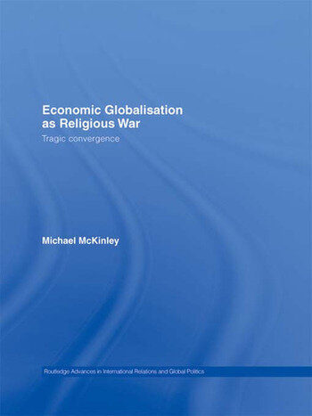 Economic Globalisation as Religious War Tragic Convergence book cover