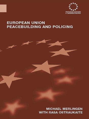 European Union Peacebuilding and Policing Governance and the European Security and Defence Policy book cover