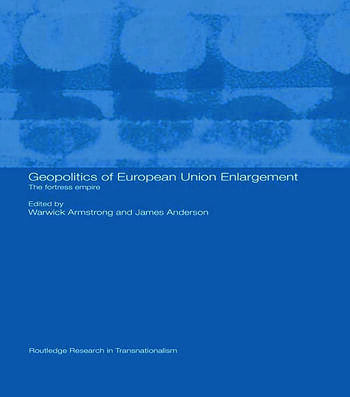 Geopolitics of European Union Enlargement The Fortress Empire book cover