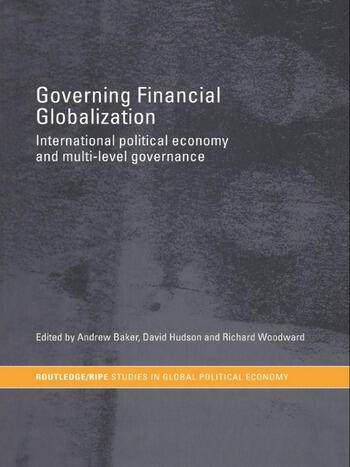 Governing Financial Globalization International Political Economy and Multi-Level Governance book cover