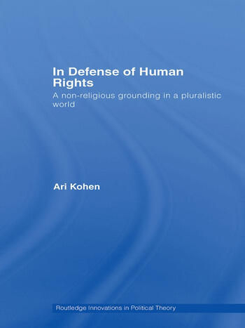 In Defense of Human Rights A Non-Religious Grounding in a Pluralistic World book cover