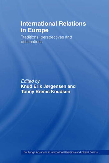 International Relations in Europe Traditions, Perspectives and Destinations book cover