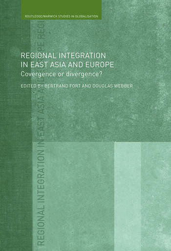 Regional Integration in East Asia and Europe Convergence or Divergence? book cover