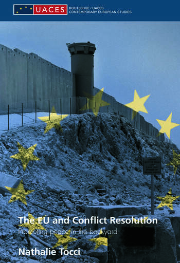 The EU and Conflict Resolution Promoting Peace in the Backyard book cover