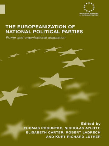The Europeanization of National Political Parties Power and Organizational Adaptation book cover