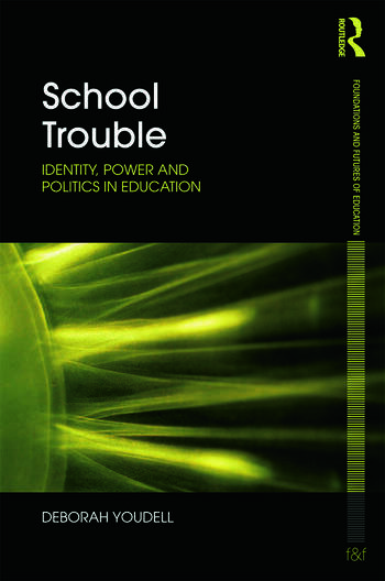 School Trouble Identity, Power and Politics in Education book cover