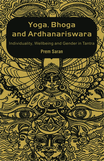Yoga, Bhoga and Ardhanariswara Individuality, Wellbeing and Gender in Tantra book cover
