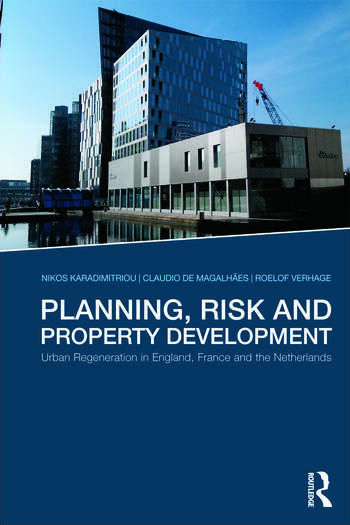 Planning, Risk and Property Development Urban regeneration in England, France and the Netherlands book cover