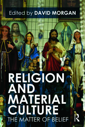 Religion and Material Culture The Matter of Belief book cover