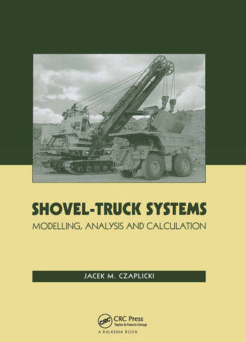 Shovel-Truck Systems Modelling, Analysis and Calculations book cover