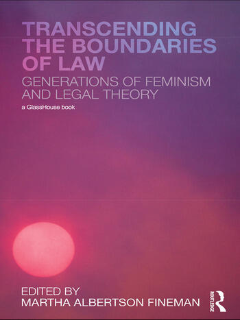 Transcending the Boundaries of Law Generations of Feminism and Legal Theory book cover