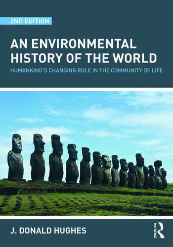 An Environmental History of the World Humankind's Changing Role in the Community of Life book cover