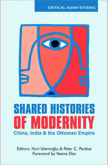 Shared Histories of Modernity China, India and the Ottoman Empire book cover