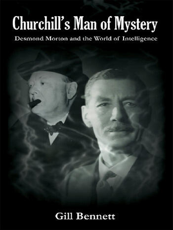 Churchill's Man of Mystery Desmond Morton and the World of Intelligence book cover