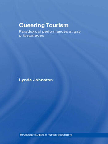 Queering Tourism Paradoxical Performances of Gay Pride Parades book cover