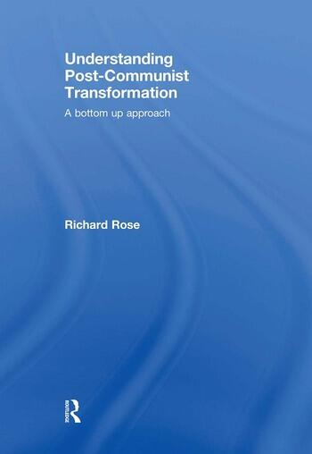 Understanding Post-Communist Transformation A Bottom Up Approach book cover