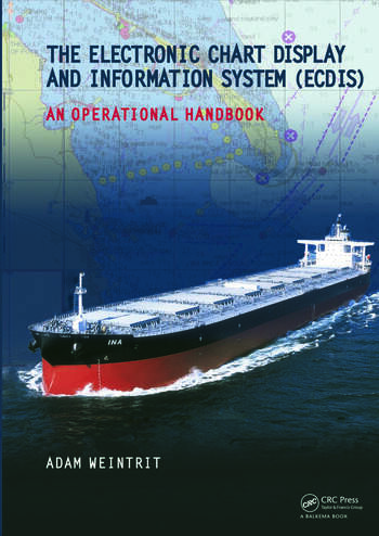 The Electronic Chart Display and Information System (ECDIS): An Operational Handbook book cover