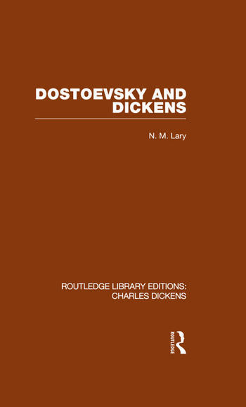 Dostoevsky and Dickens: A Study of Literary Influence (RLE Dickens) Routledge Library Editions: Charles Dickens Volume 9 book cover