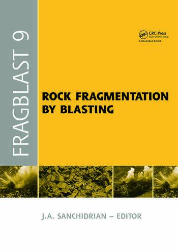 Rock Fragmentation by Blasting Proceedings of the 9th Int. Symp. on Rock Fragmentation by Blasting - Fragblast 9, Sept. 2009, Granada Spain book cover