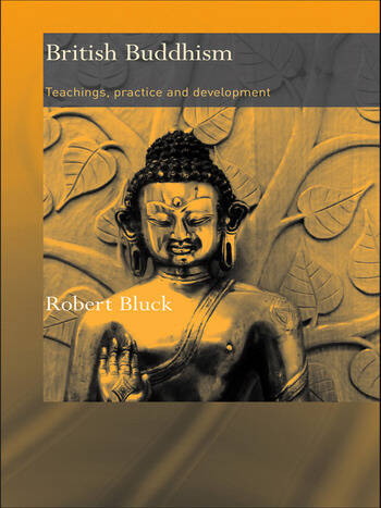 British Buddhism Teachings, Practice and Development book cover