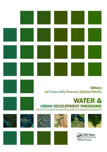 Water and Urban Development Paradigms Towards an Integration of Engineering, Design and Management Approaches book cover