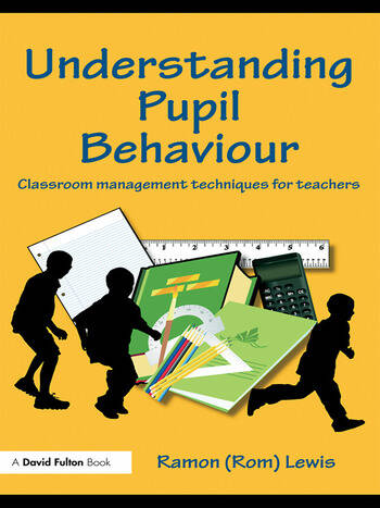 Understanding Pupil Behaviour Classroom Management Techniques for Teachers book cover