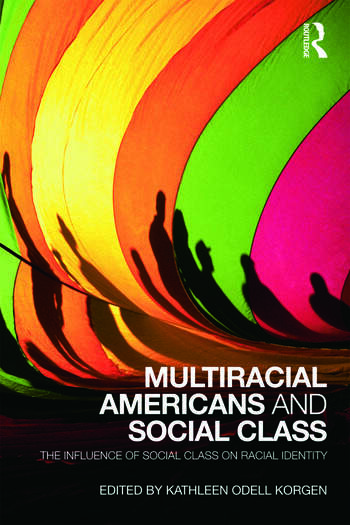 Multiracial Americans and Social Class The Influence of Social Class on Racial Identity book cover