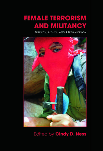 Female Terrorism and Militancy Agency, Utility, and Organization book cover