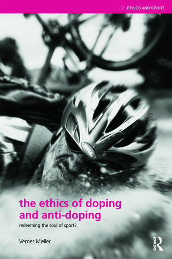 The Ethics of Doping and Anti-Doping Redeeming the Soul of Sport? book cover