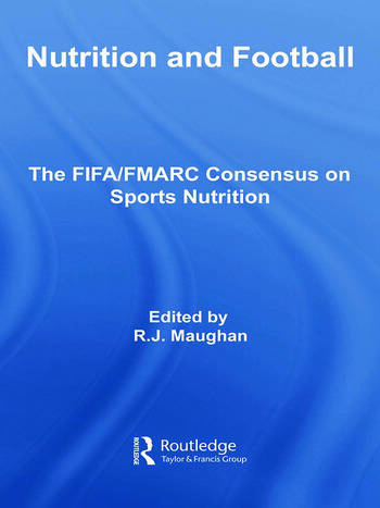 Nutrition and Football The FIFA/FMARC Consensus on Sports Nutrition book cover