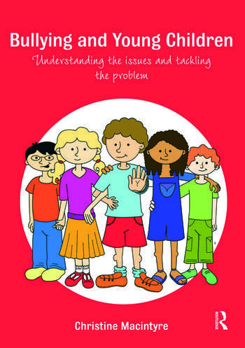 Bullying and Young Children Understanding the Issues and Tackling the Problem book cover