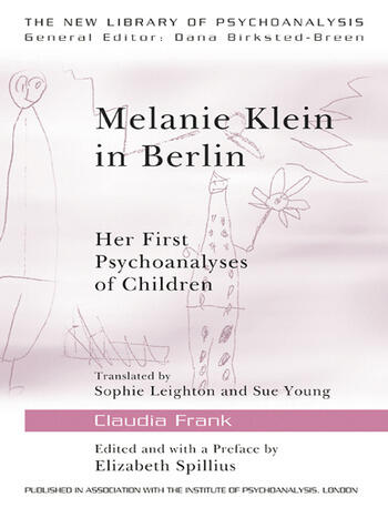 Melanie Klein in Berlin Her First Psychoanalyses of Children book cover
