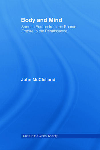 Body and Mind Sport in Europe from the Roman Empire to the Renaissance book cover