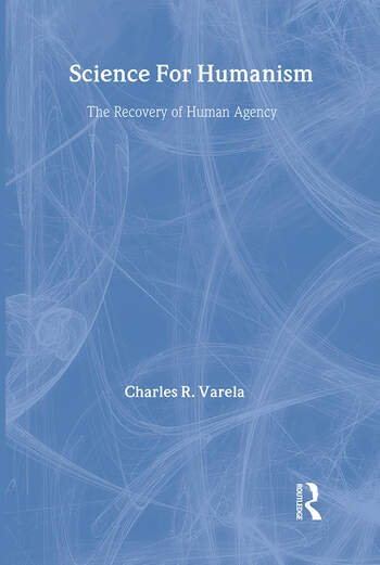 Science For Humanism The Recovery of Human Agency book cover