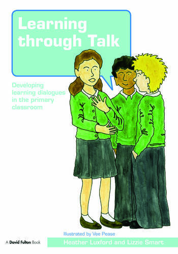 Learning through Talk Developing Learning Dialogues in the Primary Classroom book cover