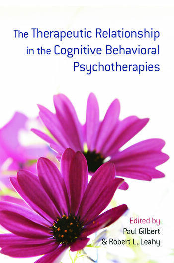 The Therapeutic Relationship in the Cognitive Behavioral Psychotherapies book cover