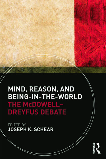 Mind, Reason, and Being-in-the-World The McDowell-Dreyfus Debate book cover