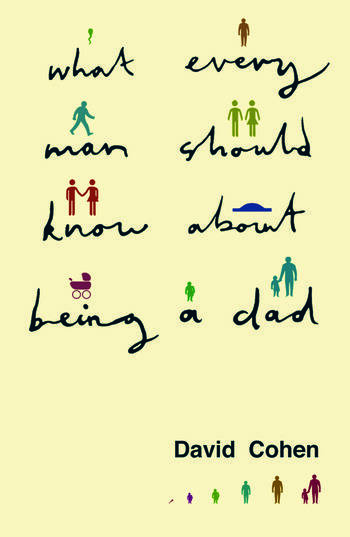 What Every Man Should Know About Being a Dad book cover