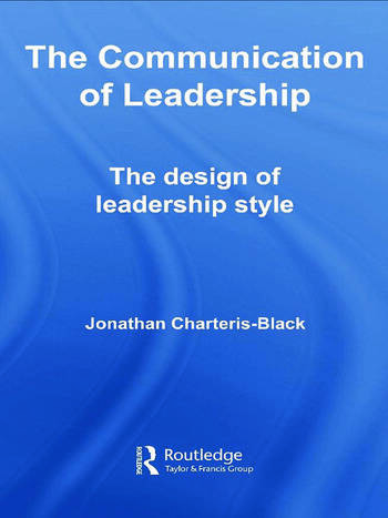 The Communication of Leadership The Design of Leadership Style book cover