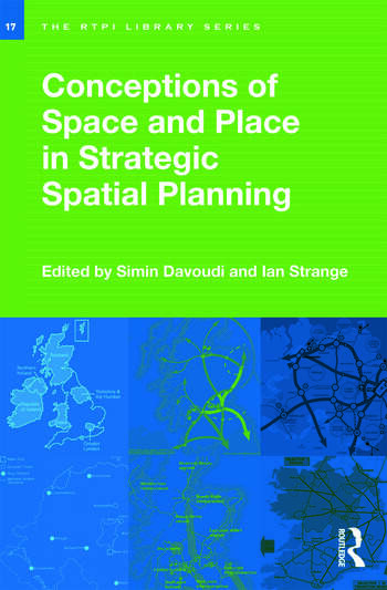 Conceptions of Space and Place in Strategic Spatial Planning book cover