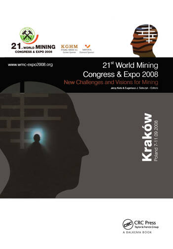 New Challenges and Visions for Mining Selected papers from the 21st World Mining Congress and Expo, Cracow (Congress) and Katowice, Poland, 7-11 September 2008 book cover
