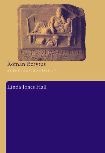 Roman Berytus Beirut in Late Antiquity book cover