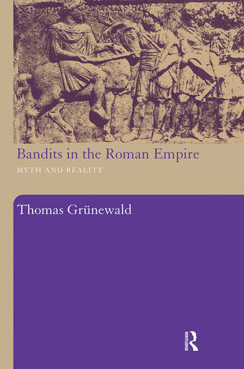 Bandits in the Roman Empire Myth and Reality book cover