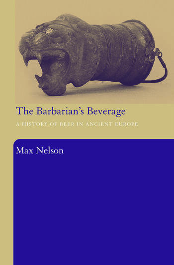 The Barbarian's Beverage A History of Beer in Ancient Europe book cover